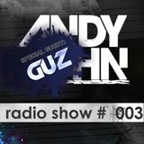 Andy John - Radio Show #003 Special Guest: GUZ