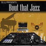 DJ LJ presents - Bout that Jazz