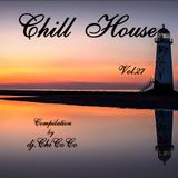 """""""""""  CHILL HOUSE """""""" compilation Vol. 27"""