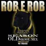 ROBEROB SEASON (OLDSKOOL)