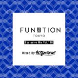 "FUNKTION TOKYO ""Exclusive Mix Vol.116"" Mixed By AYANE"