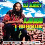 DJJUNKY - I-WAYNE (LAVA) MXTAPE