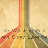 The Vanishing Point Show July 4 2018 with Corey Lavender