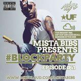 Mista Bibs - #BlockParty Episode 41 (Current R&B, Hip Hop and Dancehall)