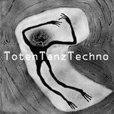 TotenTanzTechno (Deep Dub Techno Mix-Tape dedicated to Isotope)