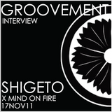 SHIGETO x MIND ON FIRE // 17NOV11