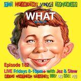The Hoarders' Vinyl Emporium 182 - 'What?'