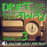 DRIFT AWAY Radio Show - Episode 3 - PainterDonald