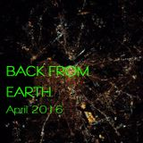 Back From Earth - April 2016