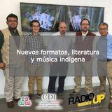 Nuevos formatos, literatura y música indígena.