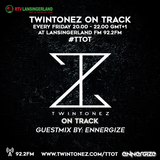 Twintonez On Track Guestmix By Ennergize (05-02-2016)
