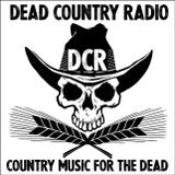 THE DEAD COUNTRY RADIO SHOW EP#7