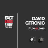 2015.01.30 FACT Radio Show feat. David GTronic