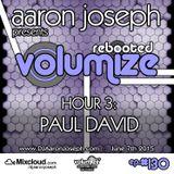 Volumize (Episode 130 - HOUR 3: PAUL DAVID) (JUN 2015)