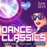 Dance Classics [Mix 2 - June 2K19]