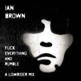 Fuck Everything And Rumble - Ian Brown