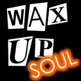 Wax Up! SOUL