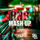 #RNBMashUp Part.02 // R&B, Hip Hop, Dancehall & U.K. // Instagram: djblighty