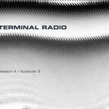Terminal Radio Season 2 Episode 3