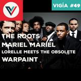 Vigía #49: The Roots, Mariel Mariel, Lorelle Meets The Obsolete, Warpaint