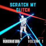 Scratch My Glitch (Volume 1)