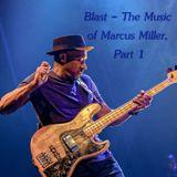 Blast - The Music of Marcus Miller, Part 1