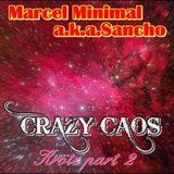 MARCEL MINIMAL A.K.A.SANCHO - CRAZY CAOS - Kröte part 2 - 2016