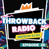 Throwback Radio #36 - DJ CO1 (Throwback Party Mix)