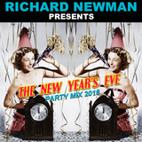 Richard Newman Presents The New Year's Eve Party Mix 2018