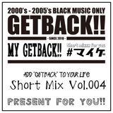 MY GETBACK!! Vol.004 Mixed by DJ RED -Good Feeling MIX-