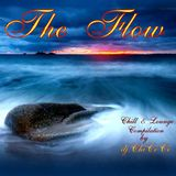 """""""""""THE FLOW """""""" Chill & Lounge Compilation"""