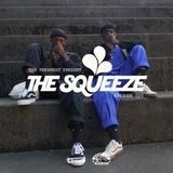 The Squeeze Episode 020 w/ 2Hunnit & Wealthy Slacker