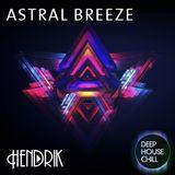 Deep House Chill 1 - Astral Breeze (HendriK)