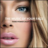 "JAZZY LOUNGE - ""The Music Of Your Face"""