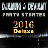 Djaming & Deviant - Party Starter 2016 Deluxe (2016)
