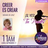 CREER ES CREAR CON NEKANE DE LENIZ-  09-17-2018-Si, Yes, TU PUEDES