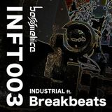 INFT003 - INDUSTRIAL ft. Breakbeats -