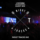 Night Tracks 042: Lye Form