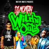 "DJ Montay ""Wild N Out"""
