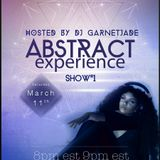 Garnetjade's Abstract Experience Show EP1 Live N Direct Radio Every Saturday 8pm EST