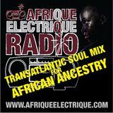 Afrique Electrique X African Ancestry- The Transaltlantic Soul Mix