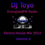 DJ Toyo - EnergizedFM Radio Electro House Mix 2014 - Volume 08