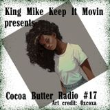 Cocoa Butter Radio #17