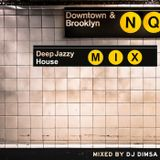Downtown Brooklyn - Deep Jazzy House Mix (2017)