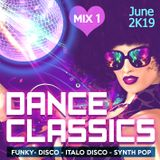 Dance Classics [Mix 1 - June 2K19]