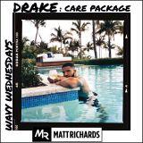 DRAKE : CARE PACKAGE MIX | INSTAGRAM: @DJMATTRICHARDS | #WavyWednesdays