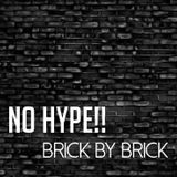 No Hype!! // Brick By Brick Session