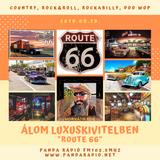 """ÁLOM LUXUSKIVITELBEN 2019.09.19. """"Route 66"""""""
