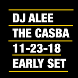 DJ ALEE At The Casba 11-23-18 Early Set