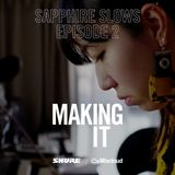 MAKING IT episode 2: Sapphire Slows
